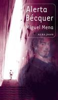 Miguel Mena: Alerta Bécquer