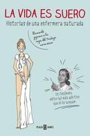 Enfermera saturada: La vida es suero