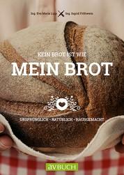 Kein Brot ist wie mein Brot - Ursprünglich • Natürlich • Hausgemacht