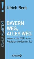 Ulrich Berls: Bayern weg, alles weg ★★