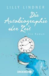 Die Autobiographie der Zeit - Ein Roman