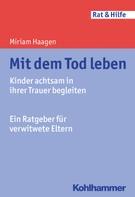 Miriam Haagen: Mit dem Tod leben
