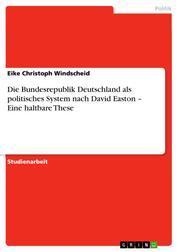 Die Bundesrepublik Deutschland als politisches System nach David Easton – Eine haltbare These
