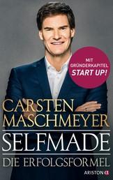 Selfmade - Die Erfolgsformel - Mit Gründerkapitel START UP!