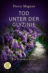 Tod unter der Glyzinie - Roman