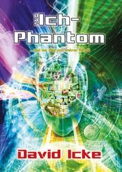 Das Ich-Phantom - … und wie man das wahre Selbst findet