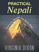 Virginia Dixon: Practical Nepali ★