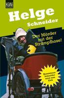 Helge Schneider: Der Mörder mit der Strumpfhose