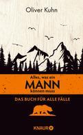 Oliver Kuhn: Alles, was ein Mann können muss ★★★★