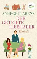Annegrit Arens: Der geteilte Liebhaber ★★★