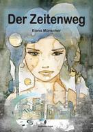 Elena Münscher: Der Zeitenweg