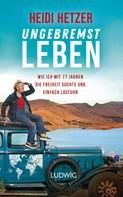 Heidi Hetzer: Ungebremst leben ★★★★★