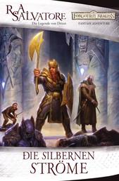 Die silbernen Ströme - Die Legende von Drizzt
