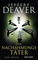 Jeffery Deaver: Der Nachahmungstäter ★★★