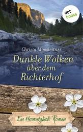 Dunkle Wolken über dem Richterhof - Ein Heimatglück-Roman - Band 3