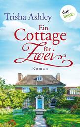 Ein Cottage für Zwei - Roman