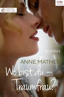 Anne Mather: Wo bist du - Traumfrau? ★★★★