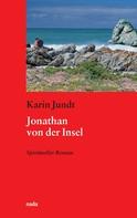 Karin Jundt: Jonathan von der Insel