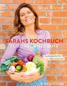 Sarah Wiener: Sarahs Kochbuch für das ganze Jahr ★★★