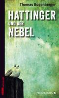 Thomas Bogenberger: Hattinger und der Nebel ★★★★