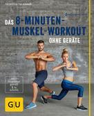 Thorsten Tschirner: Das 8-Minuten-Muskel-Workout ohne Geräte