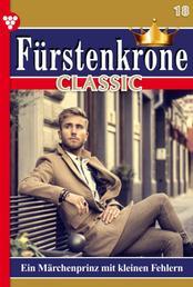 Fürstenkrone Classic 18 – Adelsroman - Ein Märchenprinz mit kleinen Fehlern