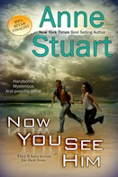 Anne Stuart: Now You See Him