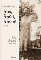 Mia May-Esch: Aus, Äpfel, Amen (2) Ria, de Kloa 1948 bis 1951
