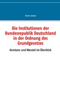 Martin Sebaldt: Die Institutionen der Bundesrepublik Deutschland in der Ordnung des Grundgesetzes
