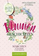 Erich Weidinger: Blumengeschichten ★★★★
