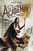 Amelia Drake: La Academia. Primer libro