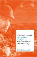 Elisabeth Bronfen: Hollywoods Kriege
