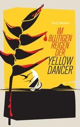 Im blutigen Reigen der Yellow Dancer