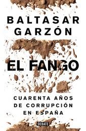 El fango - Cuarenta años de corrupción en España