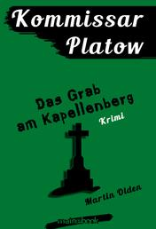 Kommissar Platow, Band 2: Das Grab am Kapellenberg - Kriminalroman
