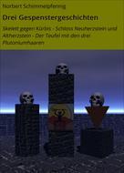 Norbert Schimmelpfennig: Drei Gespenstergeschichten