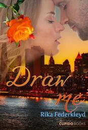 Draw me - Eine erotische Liebesgeschichte