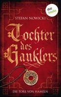 Stefan Nowicki: Tochter des Gauklers - Erster Roman: Die Tore von Hameln ★★★★