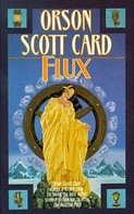 Orson Scott Card: Flux