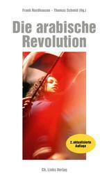 Die arabische Revolution - Demokratischer Aufbruch von Tunesien bis zum Golf