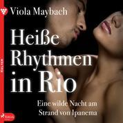 Heiße Rhythmen in Rio. Eine wilde Nacht am Strand von Ipanema - Edition Érotique 4 (Ungekürzt)