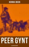 Henrik Ibsen: PEER GYNT (Illustrated Edition)