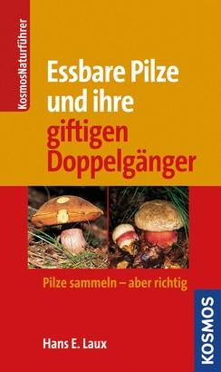 Essbare Pilze und ihre gifitigen Doppelgänger