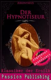 Klassiker der Erotik 43: Der Hypnotiseur - ungekürzt und unzensiert