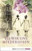 Dinah Jefferies: Bis wir uns wiedersehen ★★★★