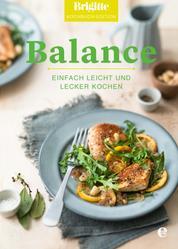 Brigitte Kochbuch-Edition: Balance - Einfach leicht und lecker kochen