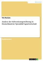 Analyse der Subventionsgewährung in Deutschland im 'Spezialfall' Agrarwirtschaft