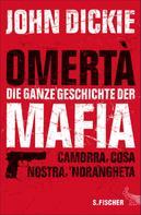 John Dickie: Omertà - Die ganze Geschichte der Mafia ★★★★