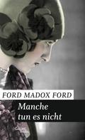 Ford Madox Ford: Manche tun es nicht ★★