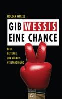 Holger Witzel: Gib Wessis eine Chance ★★★★